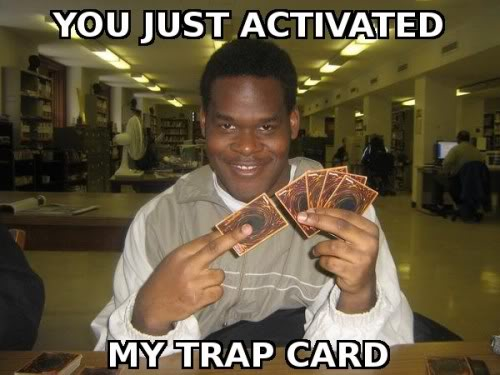 you-just-activated-my-trap-card-500.jpg